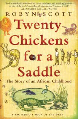 TWENTY CHICKENS FOR A SADDLE, the story of African childhood