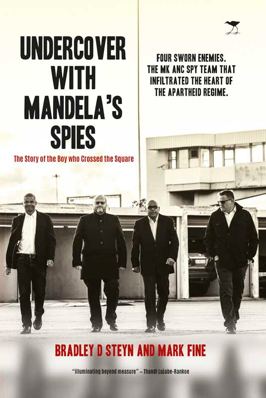 UNDERCOVER WITH MANDELA'S SPIES, the story of the boy who crossed the square