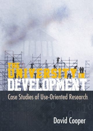 THE UNIVERSITY IN DEVELOPMENT, case studies of use-oriented research