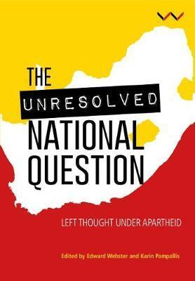 THE UNRESOLVED NATIONAL QUESTION, left thought under apartheid