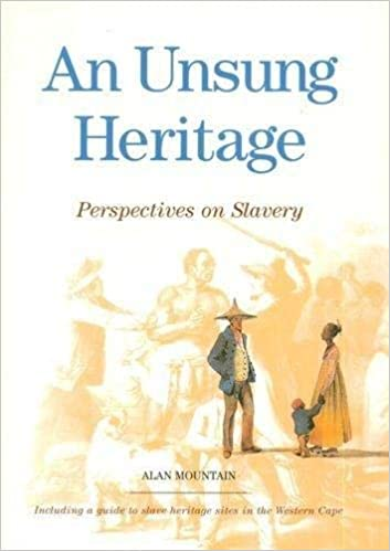 AN UNSUNG HERITAGE, perspectives on slavery
