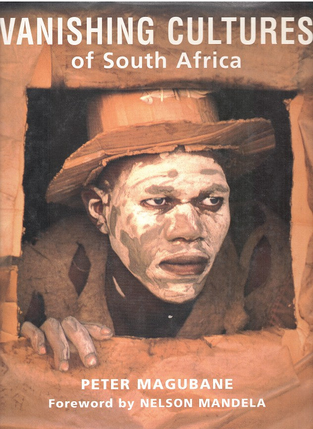 VANISHING CULTURES OF SOUTH AFRICA, changing customs in a changing world