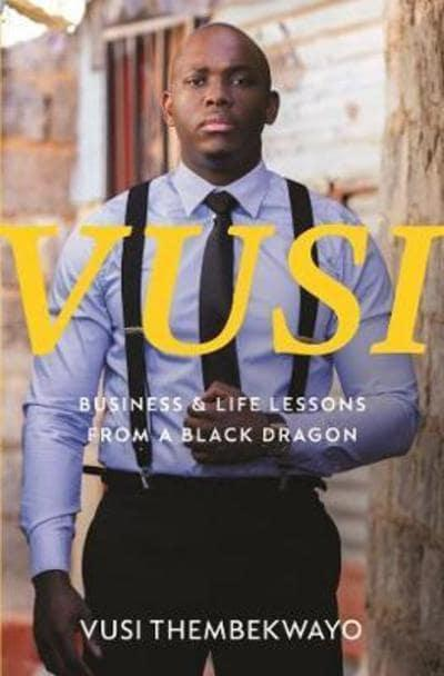 VUSI, business & life lessons from a black dragon
