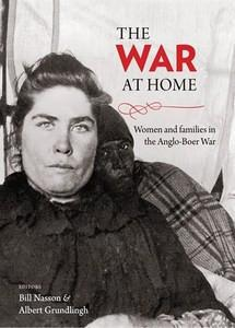 THE WAR AT HOME, women and families in the Anglo-Boer War