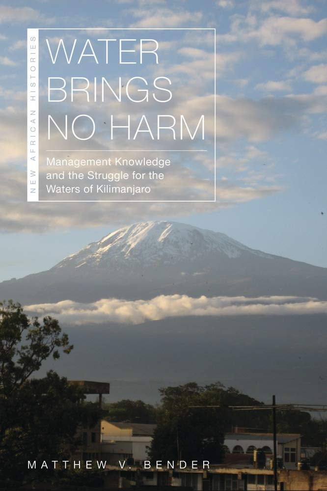 WATER BRINGS NO HARM, managment knowledge and the struggle for the waters of Kilimanjaro