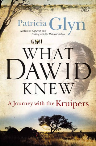 WHAT DAWID KNEW, a journey with the Kruipers
