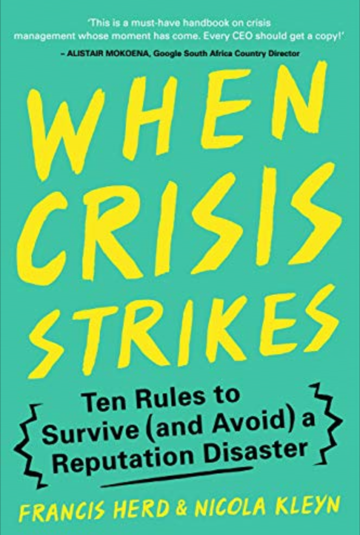 WHEN CRISIS STRIKES, ten rules to survive (and avoid) a reputation disaster