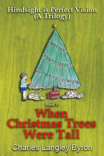 HINDSIGHT IS PERFECT VISION (A TRILOGY), book 1, when Christmas tress were tall, an autobiography written as a trilogy, of a baby boomer in southern Africa
