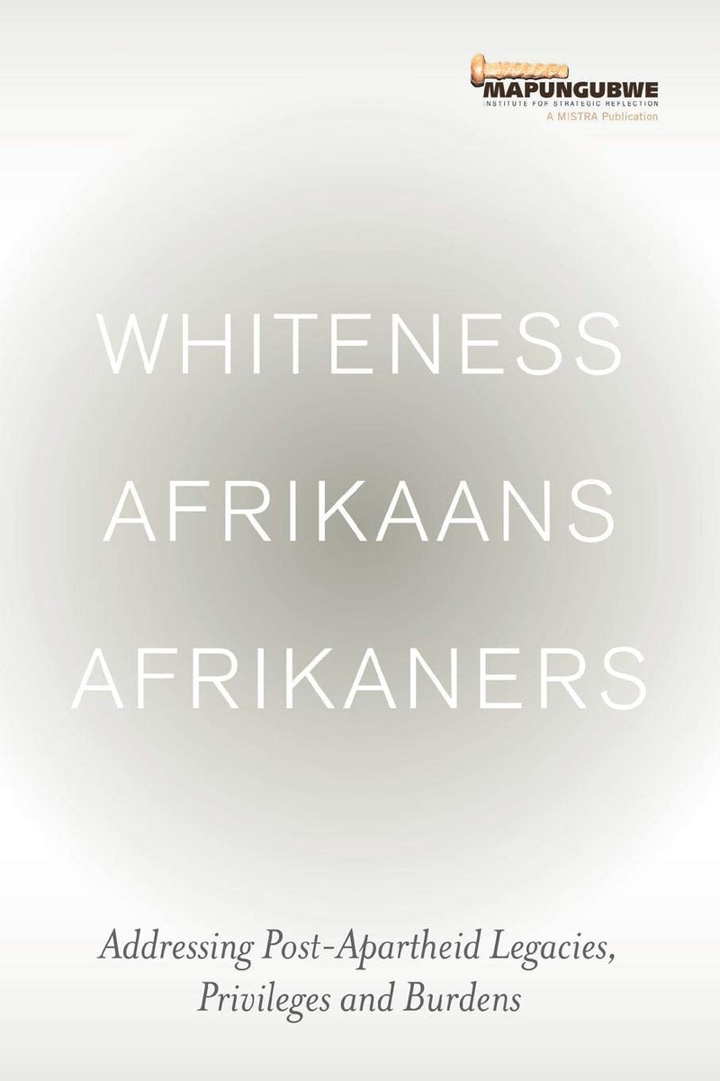 WHITENESS, AFRIKAANS, AFRIKANERS, addressing post-apartheid privileges and burdens
