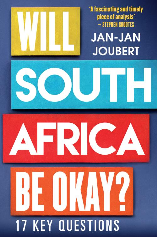 WILL SOUTH AFRICA BE OKAY?, 17 key questions