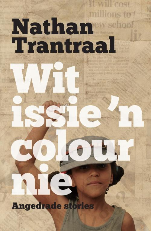 WIT ISSIE 'N COLOUR NIE, angedrade stories