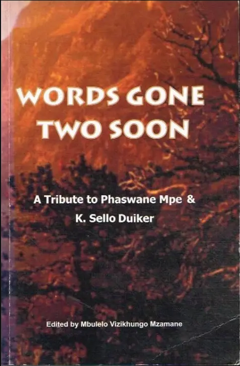 WORDS GONE TWO SOON, a tribute to Phaswane Mpe and K.Sello Duiker