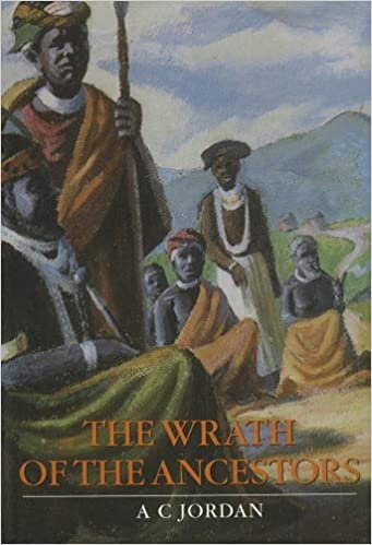 THE WRATH OF THE ANCESTORS, translated from the original Xhosa by the author with the help of Priscilla P. Jordan