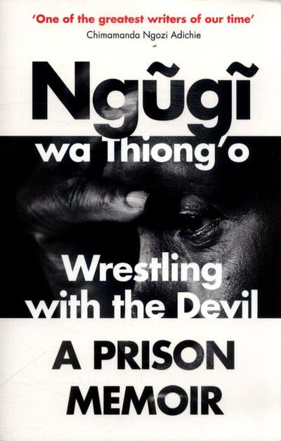 WRESTLING WITH THE DEVIL, a prison memoir
