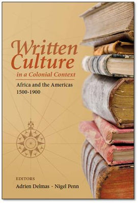 WRITTEN CULTURE IN A COLONIAL CONTEXT, Africa and the Americas, 1500-1900