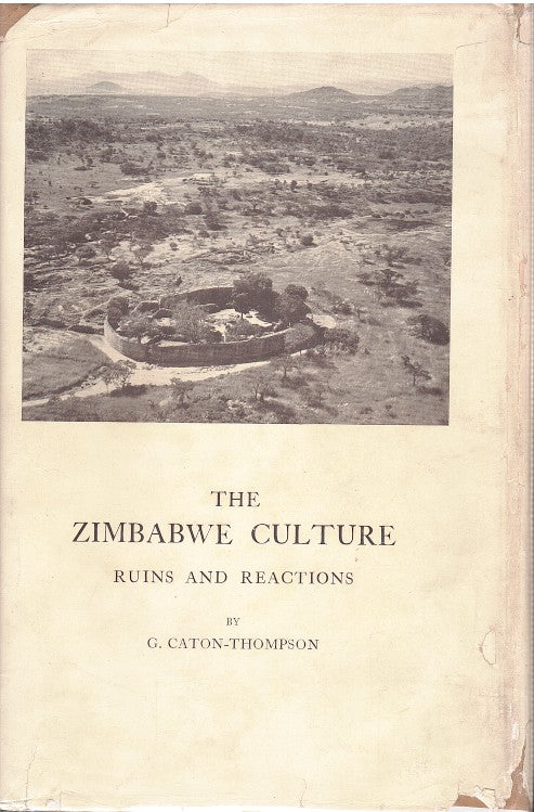 THE ZIMBABWE CULTURE, ruins and reactions