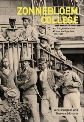 ZONNEBLOEM COLLEGE, and the genesis of an African intelligentsia, 1857-1933