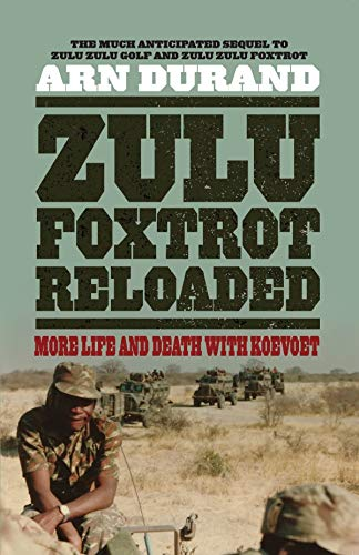 ZULU FOXTROT RELOADED, more life and death with Koevoet