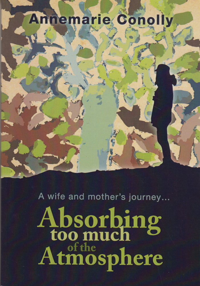 ABSORBING TOO MUCH OF THE ATMOSPHERE,  a wife and mother's journey