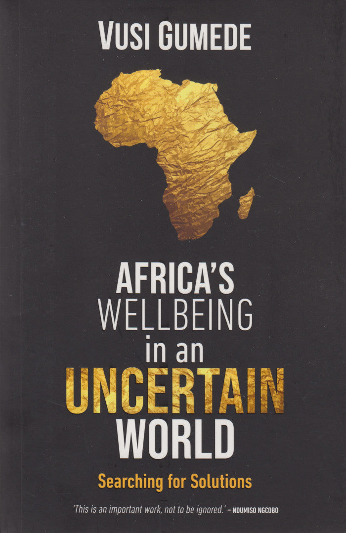 AFRICA'S WELLBEING IN AN UNCERTAIN WORLD, searching for solutions
