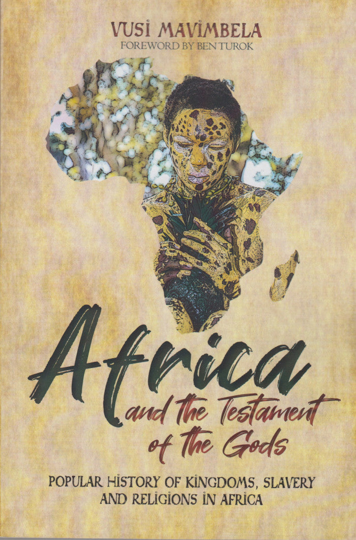 AFRICA AND THE TESTAMENT OF THE GODS, popular history of kingdoms, slavery and religions in Africa