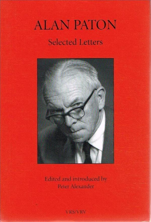 ALAN PATON, selected letters