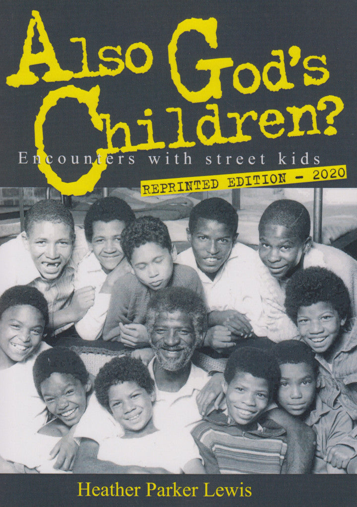 ALSO GOD'S CHILDREN? Encounters with street kids