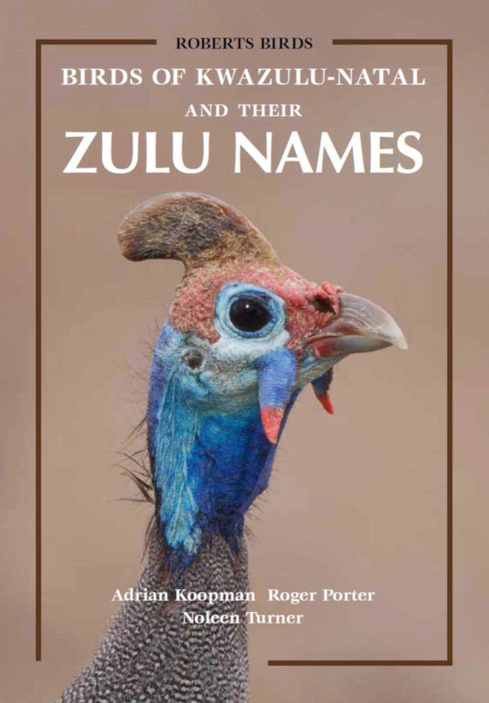 BIRDS OF KWAZULU-NATAL AND THEIR ZULU NAMES