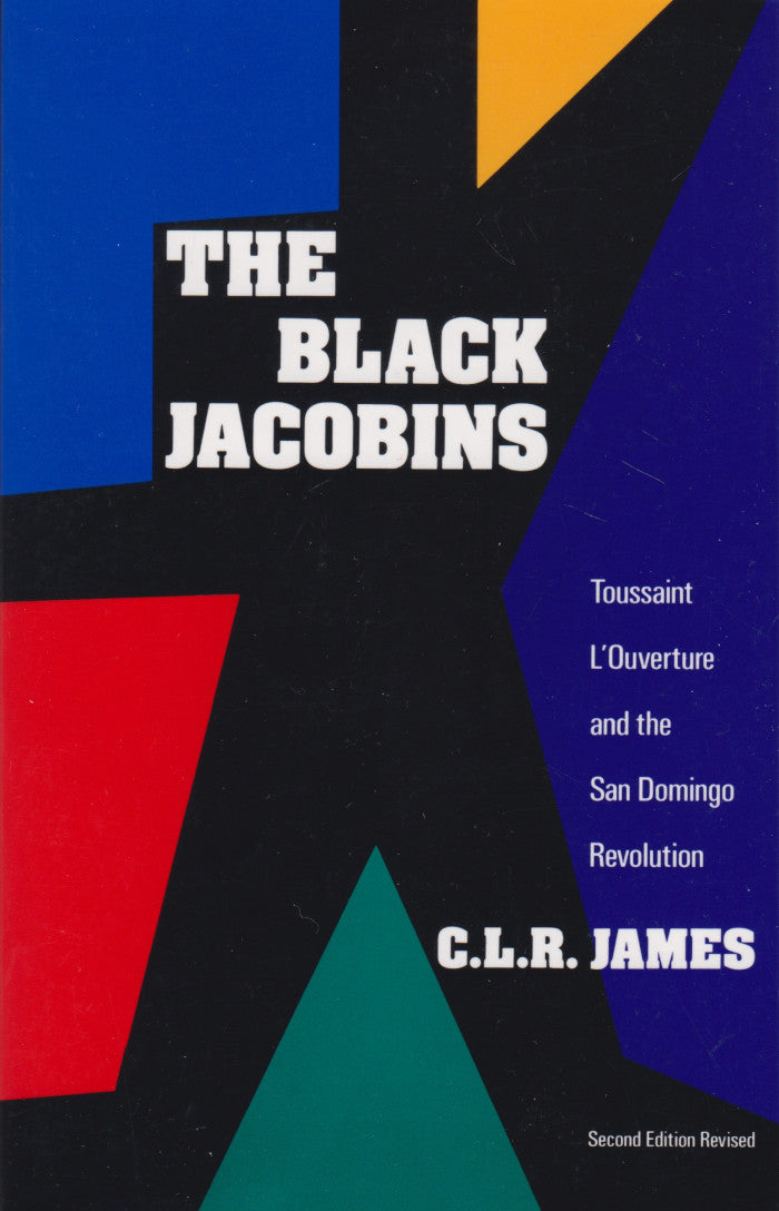 THE BLACK JACOBINS, Toussaint L'Ouverture and the San Domingo revolution