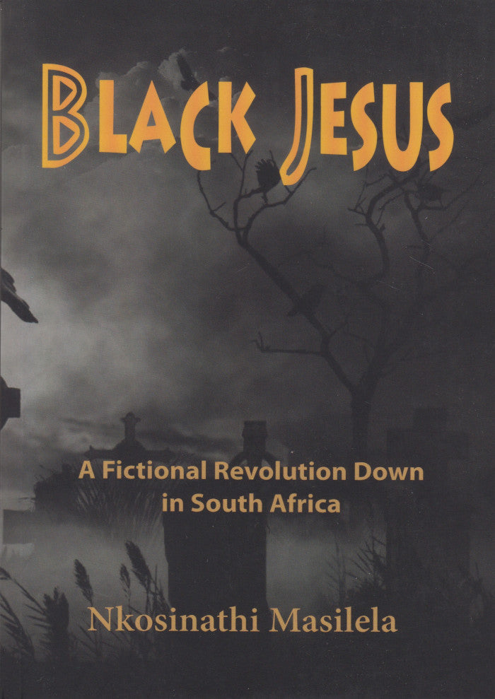 BLACK JESUS, a fictional revolution down in South Africa