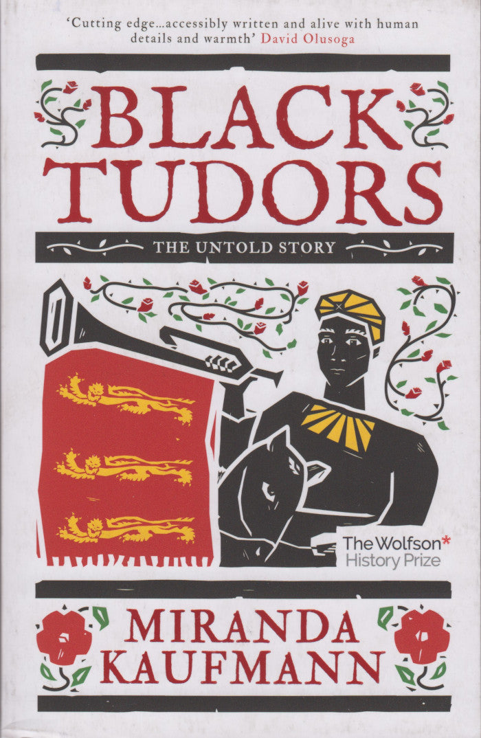 BLACK TUDORS, the untold story