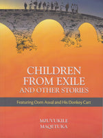 CHILDREN FROM EXILE, and other stories, featuring oom Asval and his donkey cart