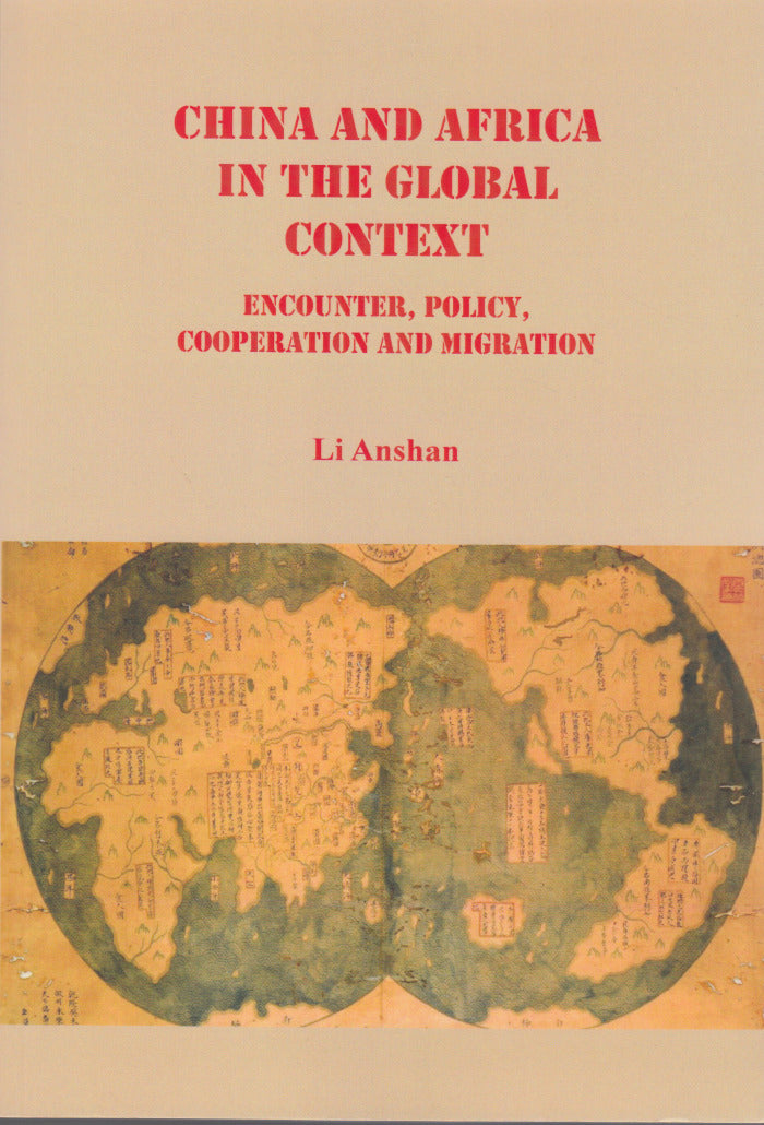 CHINA AND AFRICA IN THE GLOBAL CONTEXT, encounter, policy, cooperation and migration