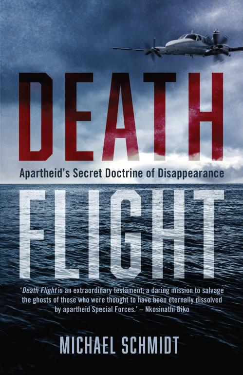 DEATH FLIGHT, apartheid's secret doctrine of disappearance