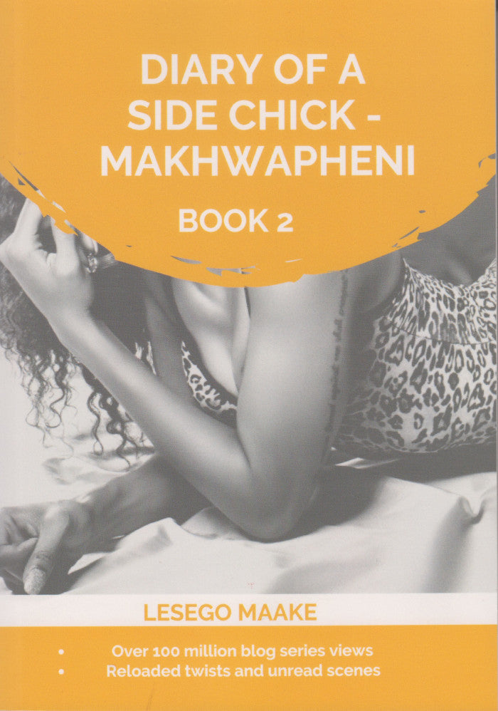 DIARY OF A SIDE CHICK - MAKHWAPHENI, book 2