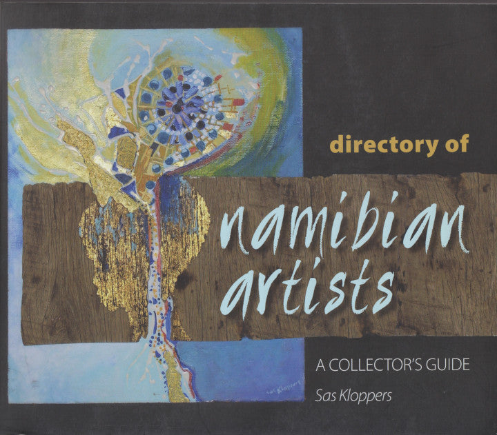 DIRECTORY OF NAMIBIAN ARTISTS, a collector's guide