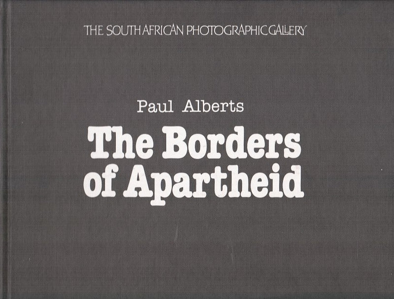 THE BORDERS OF APARTHEID, a chronicle of alienation in South Africa, with a portfolio of photographs of Bophuthatswana today