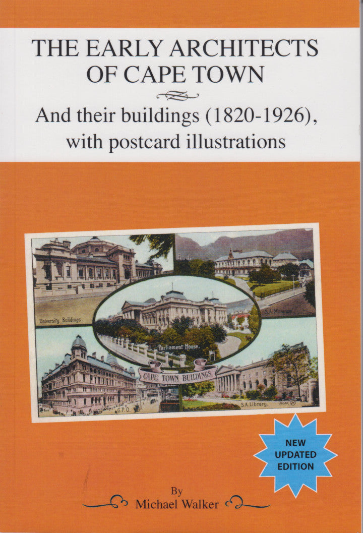 EARLY ARCHITECTS OF CAPE TOWN, and their buildings (1820-1926), with postcard illustrations, new updated edition