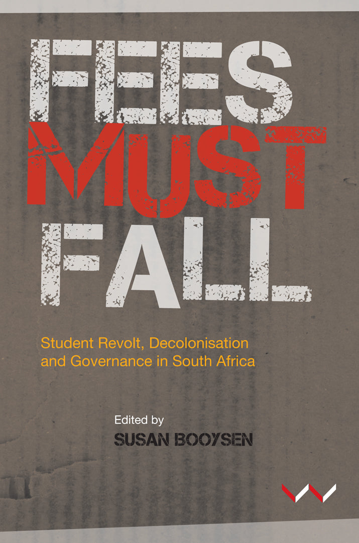 FEES MUST FALL, student revolt, decolonisation and governance in South Africa