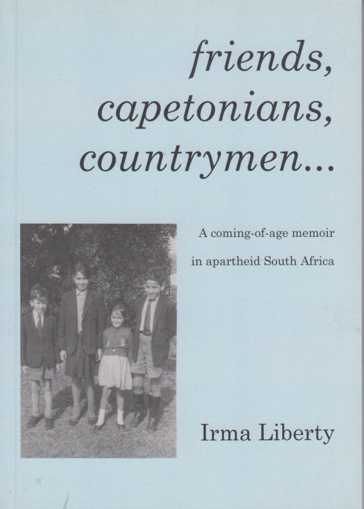 FRIENDS, CAPETONIANS, COUNTRYMEN, a coming-of-age memoir in apartheid South Africa