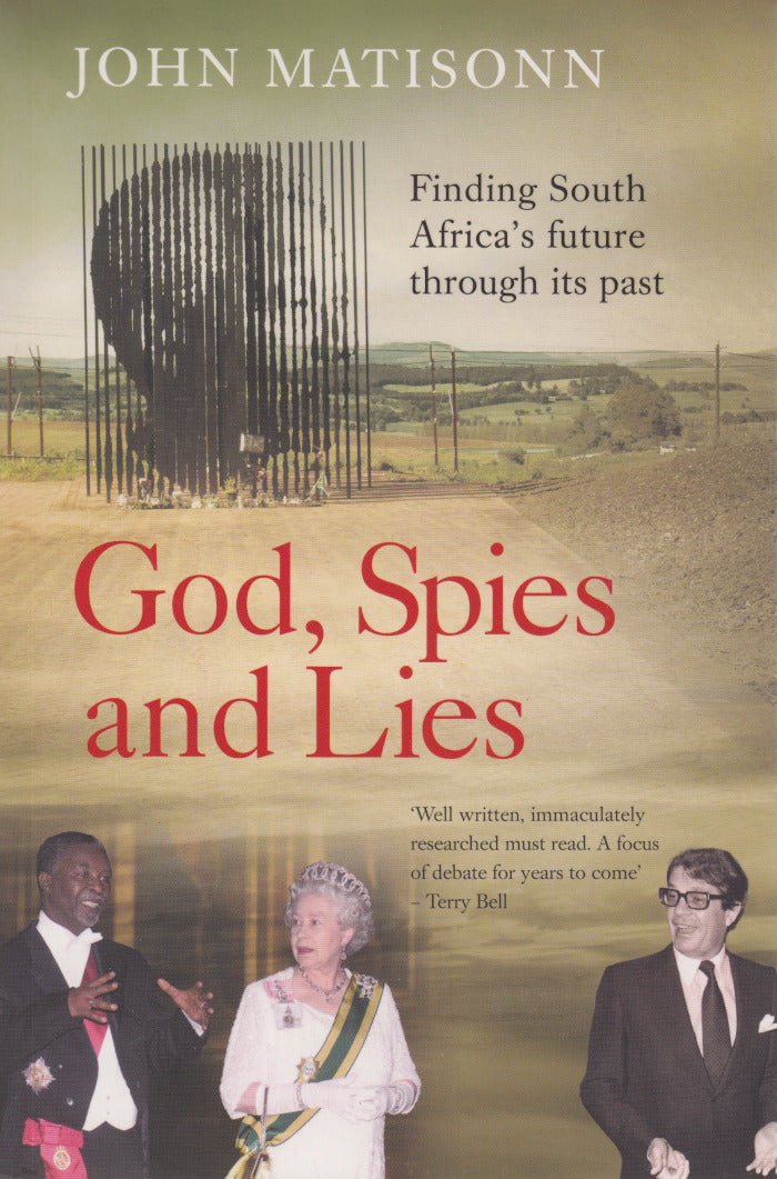 GOD, SPIES AND LIES, finding South Africa's future through its past