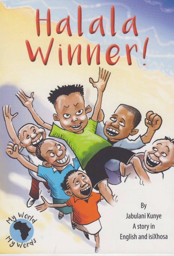 HALALA WINNER! a story in English and isiXhosa