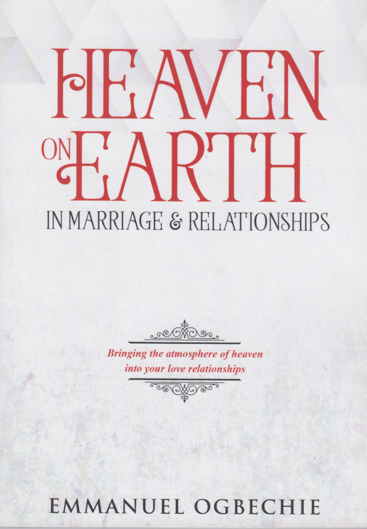 HEAVEN ON EARTH in marriage & relationships