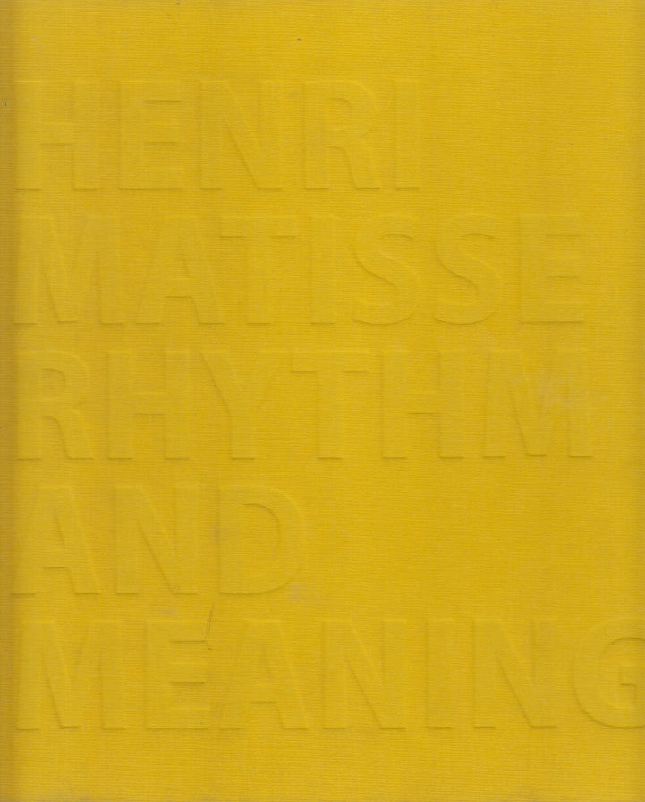 HENRI MATISSE, rhythm and meaning