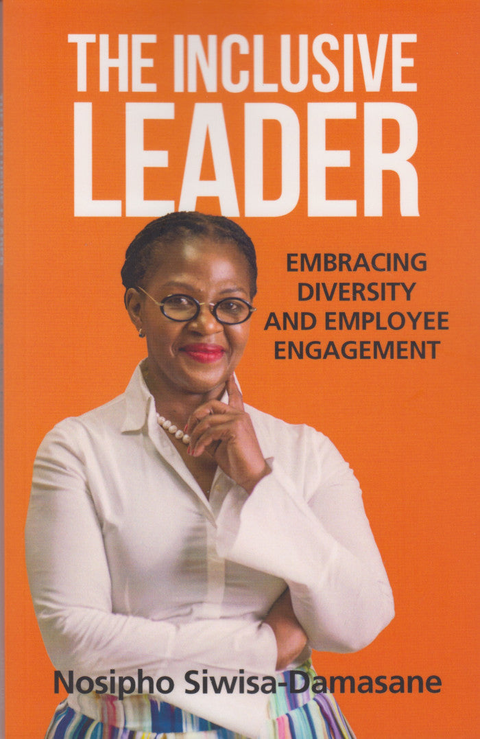 THE INCLUSIVE LEADER, embracing diversity and employee engagement