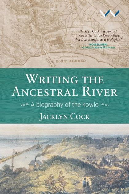 WRITING THE ANCESTRAL RIVER, a biography of the Kowie