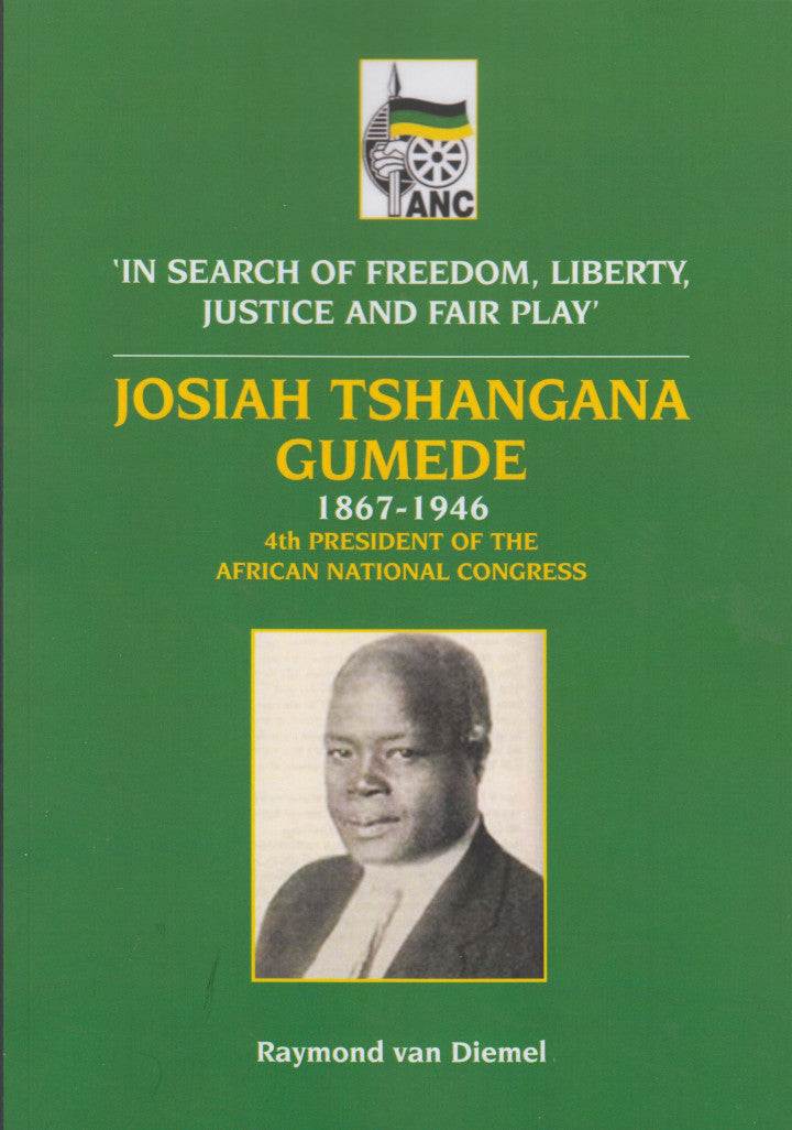 JOSIAH TSHANGANA GUMEDE, 1867-1946, 4th President of the African National Congress, 'in search of freedom, liberty, justice and fair play'