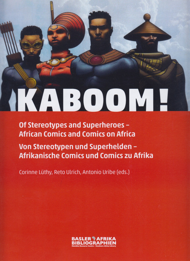 KABOOM! Of stereotypes and superheroes - African comics and comics of Africa/ Von stereotypen und superhelden - Afrikanische comics und comics zu Afrika