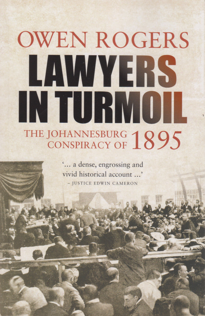 LAWYERS IN TURMOIL, the Johannesburg conspiracy of 1895