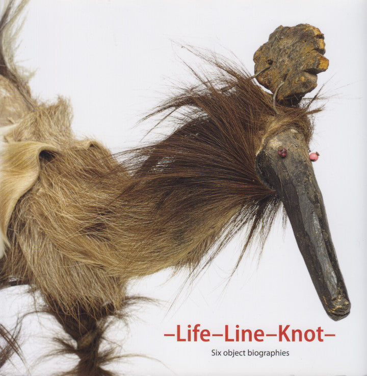 -LIFE-LINE-KNOT, six object biographies